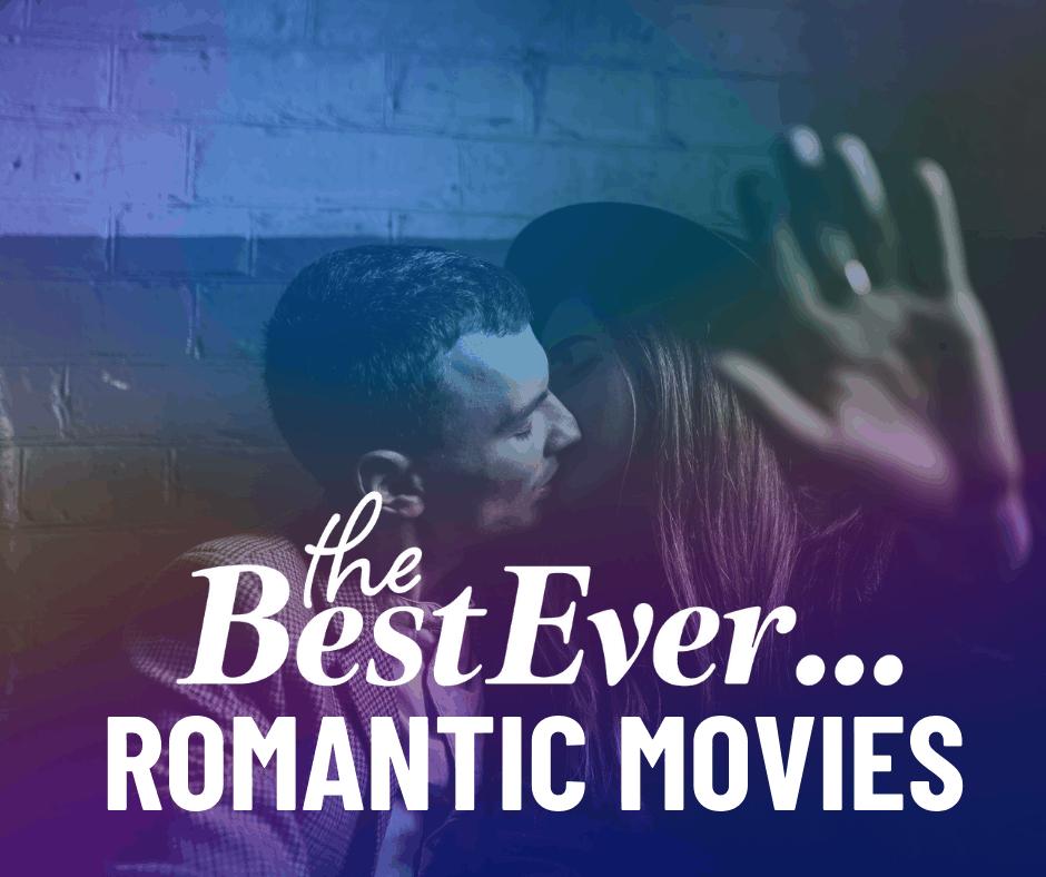 Best Romantic Movies Ever
